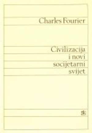 Civilizacija i novi socijetarni svijet Charles Fourier tvrdi uvez
