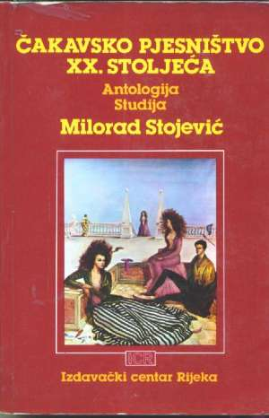 Stojević Milorad - Čakavsko pjesništvo XX. stoljeća