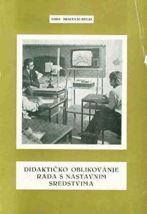 Nada Bračevac-belaj - Didaktičko oblikovanje rada s nastavnim sredstvima