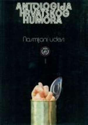 Antologija Hrvatskog Humora - Knjiga I. Nasmijani Udesi - Branimir donat/izbor i predgovor