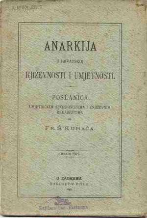 Anarkija u hrvatskoj kjiževnosti i umjetnosti Fr. š. Kuhač meki uvez