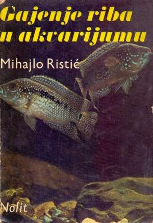Mihajlo Ristić - Gajenje riba u akvarijumu
