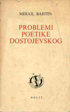 Problemi poetike Dostojevskog Mihail Bahtin meki uvez