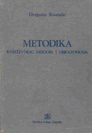 Metodika književnog odgoja i obrazovanja Dragutin Rosandić tvrdi uvez