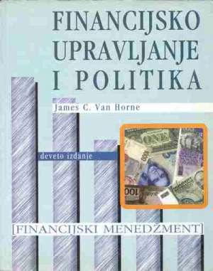 Financijsko upravljanje i politika (financijski menadžment) James C. Van Horne meki uvez