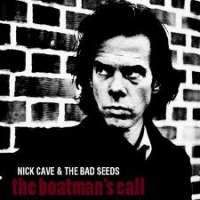 The boatmans call Nick Cave & The Bad Seeds