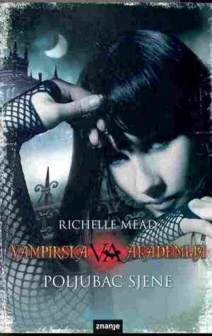 Mead Richelle  - Poljubac sjene - vampirska akademija