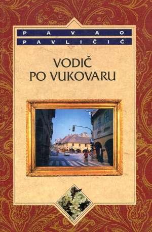 Vodič po Vukovaru Pavličić Pavao meki uvez
