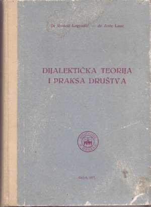 Dijalektička teorija i praksa društva Rudolf Legradić, Ante Lauc tvrdi uvez