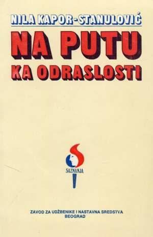 Nila Kapor - Stanulović - Na putu ka odraslosti
