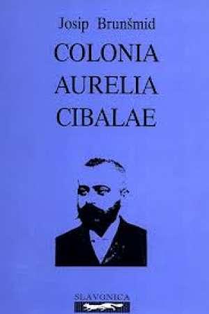 Josip Brunšmid - Colonia aurelia cibalae