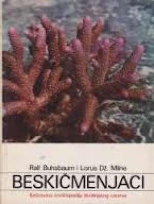 Beskičmenjaci - ilustrovana enciklopedija životinjskog carstva Ralf Buhsbaum I Lorus Dž. Milne tvrdi uvez
