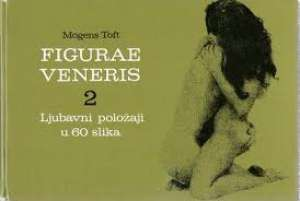 Mogens Toft - Figurae veneris 2 - ljubavni položaji u 60 slika