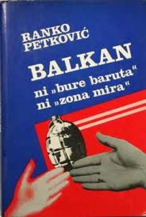 Ranko petković Balkan - Ni Bure Baruta Ni Zona Mira tvrdi uvez