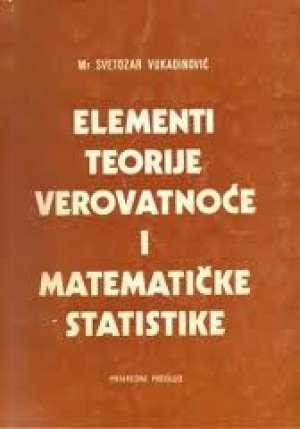 Svetozar V. Vukadinović - Elementi teorije verovatnoće i matematičke statistike