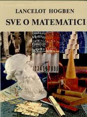 Lancelot Hogben - Sve o matematici