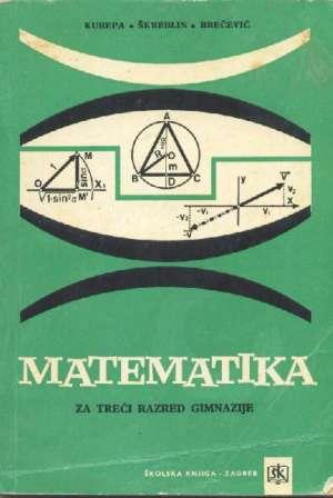 Matematika za treći razred gimnazije Kurepa- škreblin- Brečević meki uvez