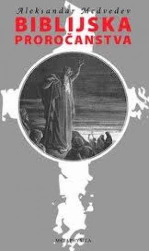 Biblijska proročanstva Aleksandar Medvedev meki uvez