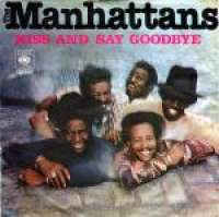 Kiss And Say Goodbye / Wonderful World Of Love Manhattans D uvez