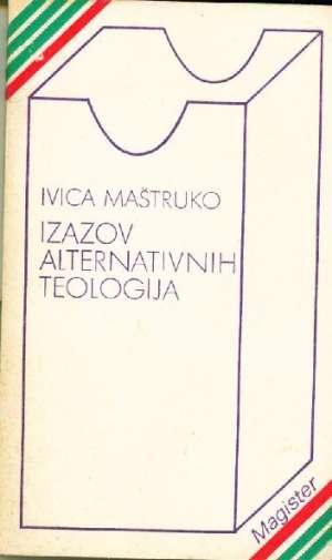 Izazov alternativnih teologija Ivica Maštruko meki uvez