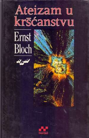 Ernst Bloch - Ateizam u kršćanstvu