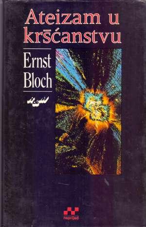 Ateizam u kršćanstvu Ernst Bloch tvrdi uvez