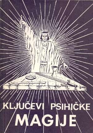 Ključevi psihičke magije - psihološka studija magije Živorad Mihajlović Slavinski meki uvez