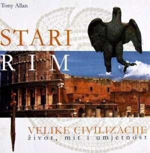 Stari Rim - velike civilizacije život, mit i umjetnost Tony Allan tvrdi uvez