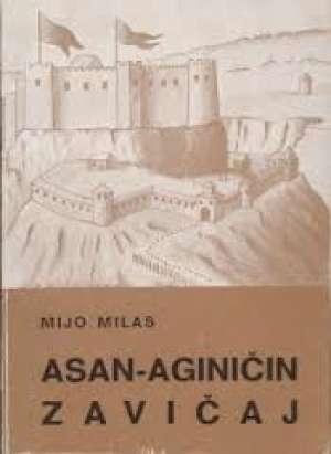 Mijo Milas - Asan aginičin zavičaj