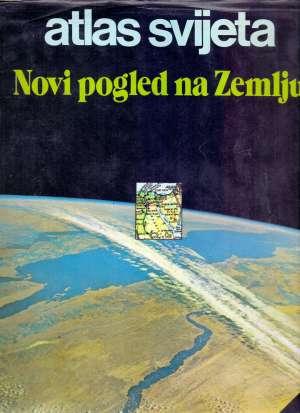 Atlas svijeta - Novi pogled na Zemlju Radovan Radovinović / Urednik tvrdi uvez