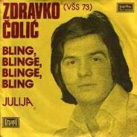 Zdravko Čolić - Bling, Blinge, Blinge, Bling / Julija