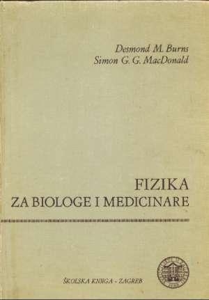 Desmon M. Burns, Simon G. G. Macdonald - Fizika za biologe i medicinare