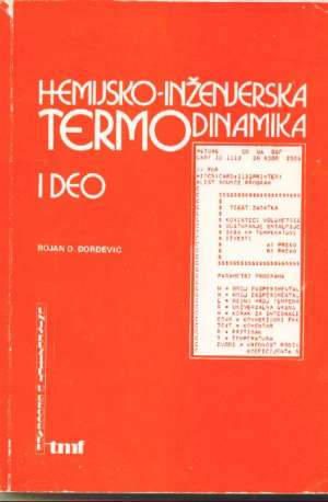 Hemijsko-inženjerska termodinamika  I deo Bojan D. đorđević meki uvez