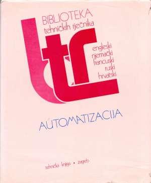 Vladimir Muljević Uredio - Automatizacija - engleski, njemački, francuski, ruski, hrvatski tehnički rječnik