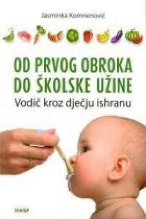Od prvog obroka do školske užine Jasminka Komnenović meki uvez