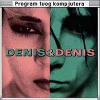 Program tvog kompjutera Denis & Denis D uvez