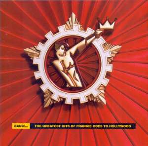 Bang - The Greatest Hits of Frankie Goes to Hollywood Frankie Goes To Hollywood