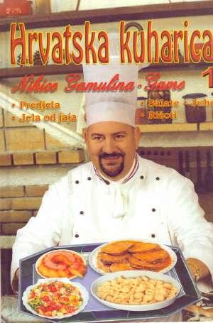 Hrvatska kuharica 1 Nikica Gamulin Gama tvrdi uvez