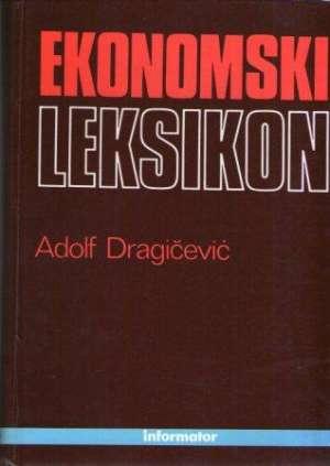 Ekonomski leksikon Adolf Dragičević tvrdi uvez
