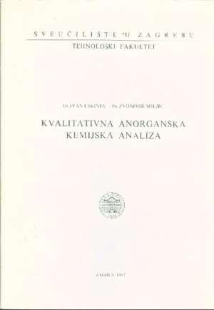 Kvalitativna anorganska kemijska analiza Ivan Eškinja, Zvonimir Šoljić meki uvez