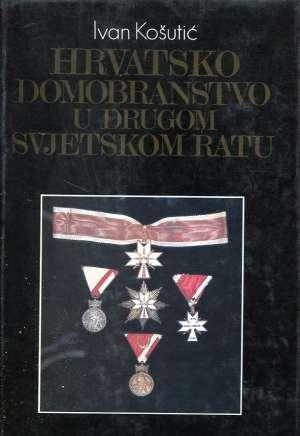 Ivan Košutić - Hrvatsko domobranstvo u Drugom svjetskom ratu