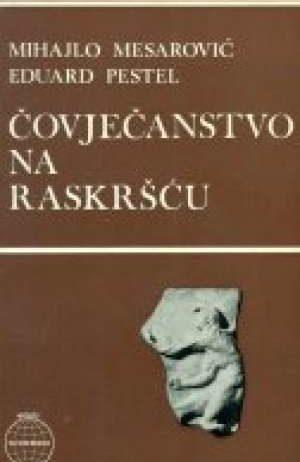 Mihajlo Mesarović, Eduard Pestel - Čovječanstvo na raskršću
