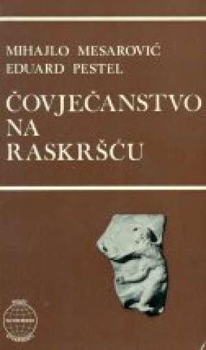 Čovječanstvo na raskršću Mihajlo Mesarović, Eduard Pestel meki uvez