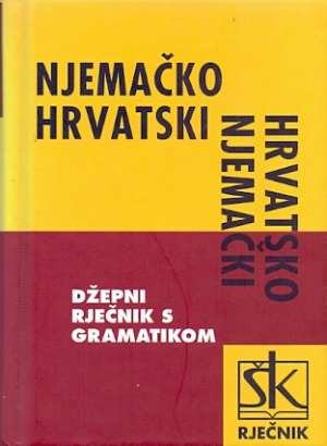 Njemačko hrvatski hrvatsko njemački džepni rječnik s gramatikom Ivo Medić, Irena Medić, Silvija Bosner tvrdi uvez