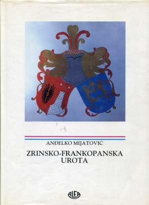 Zrinsko Frankopanska urota Anđelko Mijatović tvrdi uvez