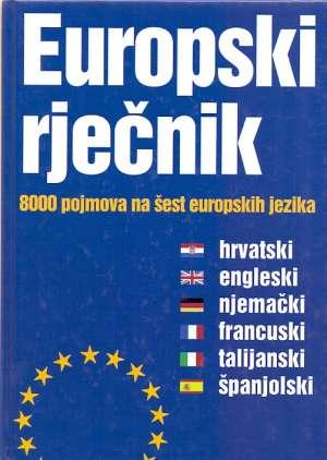 Europski rječnik (hrvatski, engleski, njemački, francuski, talijanski, španjolski) Henri I Monique Goursau tvrdi uvez