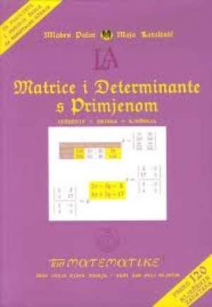 Matrice i determinante s primjenom Mladen Pačar, Maja Katalinić meki uvez