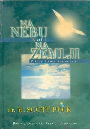 Scott Peck - Na nebu kao i na zemlji - prikaz života nakon smrti