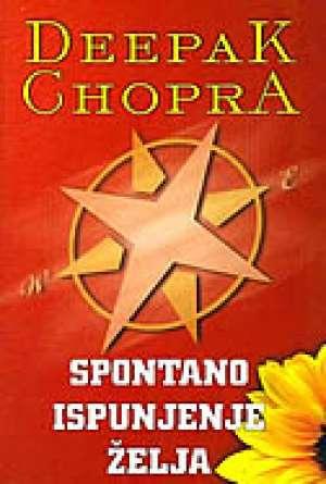 Deepak Chopra - Spontano ispunjenje želja
