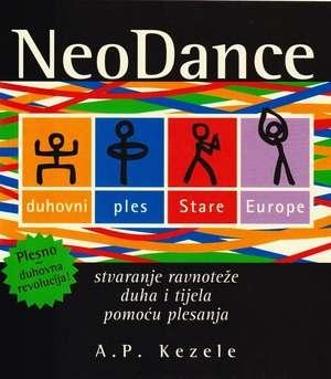 Neodance - duhovni ples stare Europe Adrian Predrag Kezele meki uvez